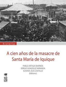 A CIEN AÑOS DE LA MASACRE DE SANTA MARIA DE IQUIQUE