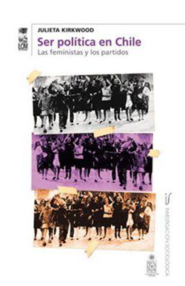 SER POLITICA EN CHILE, LAS FEMINISTAS Y LOS PARTID