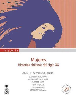 MUJERES. HISTORIAS CHILENAS DEL SIGLO XX