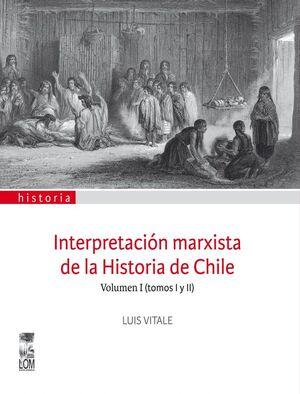 INTERPRETACION MARXISTA DE LA HISTORIA DE CHILE I