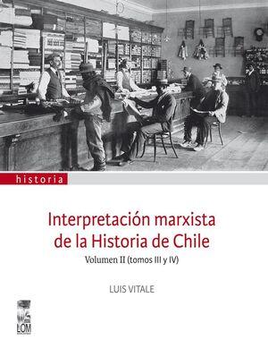 INTERPRETACION MARXISTA DE LA HISTORIA DE CHILE II