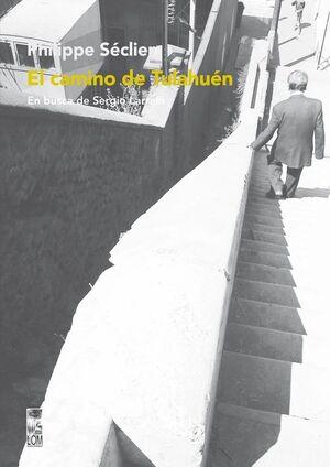 CAMINO DE TULAHUEN, EL