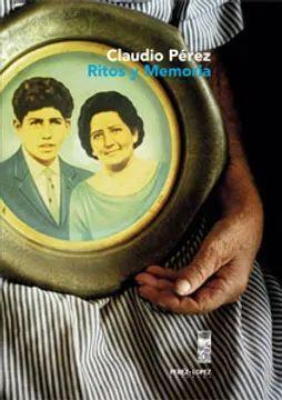 RITOS Y MEMORIA -FOTOGRAFIA DE CLAUDIO PEREZ-