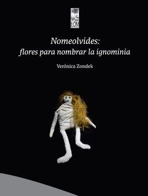 NOMEOLVIDES: FLORES PARA NOMBRAR LA IGNORANCIA