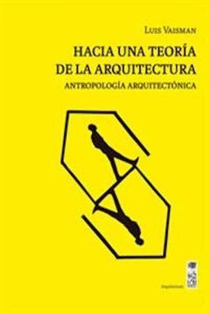 HACIA UNA TEORIA DE LA ARQUITECTURA