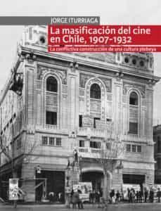 MASIFICACION DEL CINE EN CHILE, 1907 - 1932