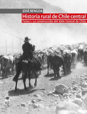 HISTORIA RURAL DE CHILE CENTRAL. TOMO I