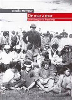 MAR A MAR, DE. EL WALLMAPU SIN FRONTERAS