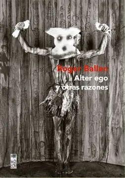 ALTER EGO Y OTRAS RAZONES