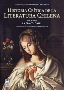 HISTORIA CRITICA DE LA LITERATURA CHILENA I