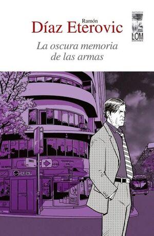 OSCURA MEMORIA DE LAS ARMAS, LA