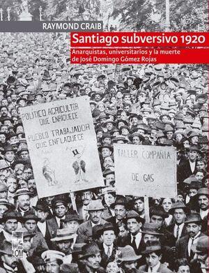 SANTIAGO SUBVERSIVO 1920