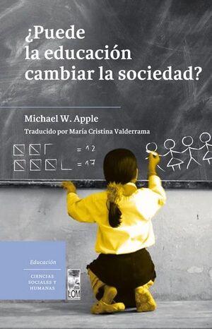 PUEDE LA EDUCACION CAMBIAR LA SOCIEDAD