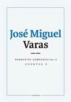 JOSE MIGUEL VARAS NARRATIVA COMPLETA VOLLUMEN IV