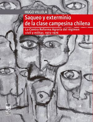 SAQUEO Y EXTERMINIO DE LA CLASE CAMPESINA CHILENA