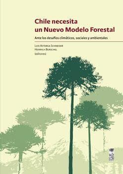 CHILE NECESITA UN NUEVO MODELO FORESTAL