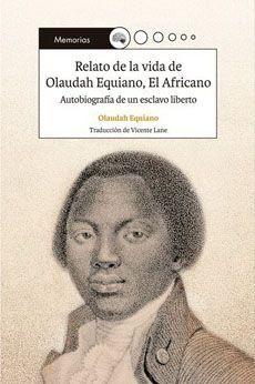 RELATO DE LA VIDA DE OLAUDAH EQUIANO, EL AFRICANO