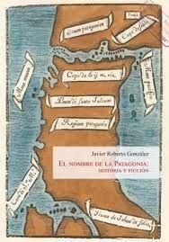 EL NOMBRE DE LA PATAGONIA: HISTORIA Y FICCION