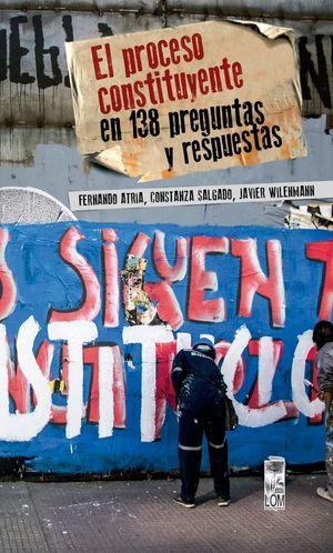 EL PROCESO CONSTITUYENTE EN 138 PREGUNTAS Y RESPUESTAS