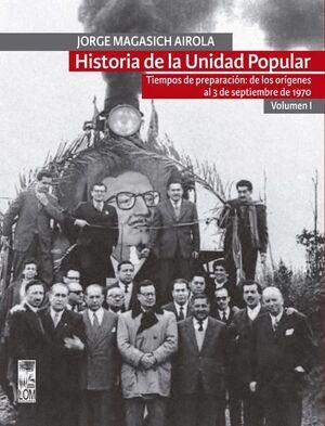 HISTORIA DE LA UNIDAD POPULAR VOL I