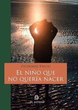 NIÑO QUE NO QUERIA NACER, EL