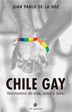 CHILE GAY. TESTIMONIOS DE VIDA, AMOR Y DOLOR