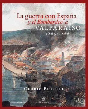 GUERRA CON ESPAÑA Y EL BOMBARDEO A VALPARAISO 1865-1866