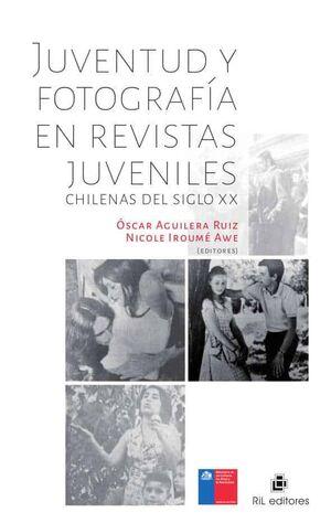 JUVENTUD Y FOTOGRAFIA EN REVISTAS JUVENILES CHILENAS DEL SXX