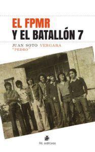 FPMR Y EL BATALLÓN 7, EL