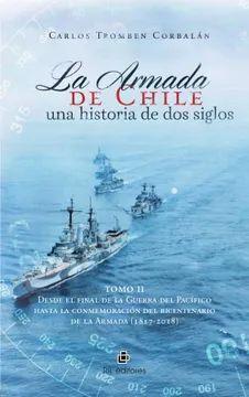 ARMADA DE CHILE. UNA HISTORIA DE DOS SIGLOS. TOMO II, LA