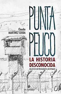 PUNTA PEUCO. LA HISTORIA DESCONOCIDA