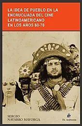 IDEA DE PUEBLO EN LA ENCRUCIJADA DEL CINE LATINOAMERICANO EN LOS AÑOS 60-70