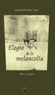 ELOGIO DE LA MELANCOLIA