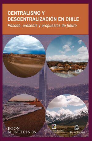 CENTRALISMO Y DESCENTRALIZACION EN CHILE