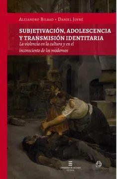 SUBJETIVACION, ADOLESCENCIA Y TRANSMISION IDENTITARIA