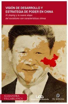 VISION DE DESARROLLO Y ESTRATEGIA DE PODER EN CHINA