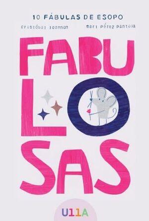 FABULOSAS. 10 FABULAS DE ESOPO