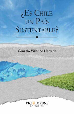 ¿ES CHILE UN PAIS SUSTENTABLE?
