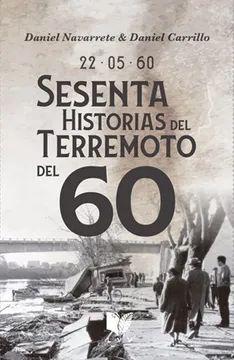 SESENTA HISTORIAS DEL TERREMOTO DEL 60