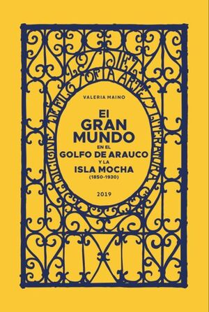 EL GRAN MUNDO EN EL GOLFO DE ARAUCO Y LA ISLA MOCHA (1850-1930)