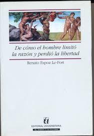 DE COMO EL HOMBRE LIMITO LA RAZON Y PERDIO LA LIB.