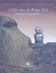 1000 AÑOS DE RAPA NUI. ARQUEOLOGIA DEL ASENTAMIENTO