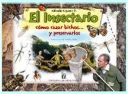 INSECTARIO, EL. COMO CAZAR BICHOS Y PRESERVARLOS