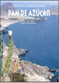 PAN DE AZUCAR, EXPEDICION AL PARQUE NACIONAL
