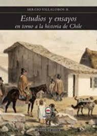 ESTUDIOS Y ENSAYOS EN TORNO A LA HISTORIA DE CHILE