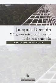 JACQUES DERRIDA MARGENES ETICO-POLITICOS DE LA DES