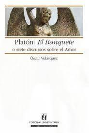 PLATON:EL BANQUETE O SIETE DISCURSOS SOBRE EL AMOR