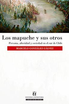 MAPUCHES Y SUS OTROS, LOS