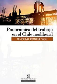 PANORAMICA DEL TRABAJO EN EL CHILE NEOLIBERAL