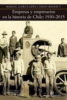 EMPRESAS Y EMPRESARIOS EN LA HISTORIA DE CHILE
